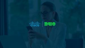 Cisco Duo: segurança de acesso para todos, em qualquer lugar